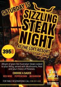 Saturday Sizzling Steak Night Special 395b from 6pm - The Loft Resort @ The Loft Resort