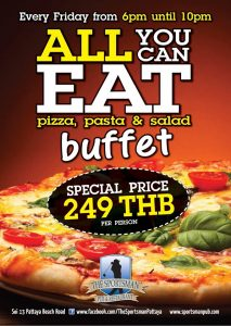 PIZZA... PASTA... SALAD... All you can eat, ONLY 249 THB @ The Sportsman Pub & Restaurant